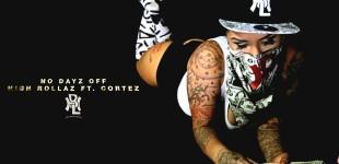 #NODAYZOFF - HIGH ROLLAZ X CORTEZ