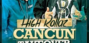 HIGH ROLLAZ LIVE IN CANCUN