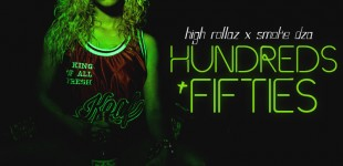 "HIGH ROLLAZ - ""HUNDREDS & FIFTIES"" FT SMOKE DZA"